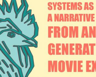 Systems as a Narrative Tool: from Anecdote Generator to Movie Experience
